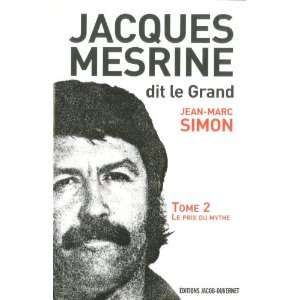 Jacques Mesrine, dit le Grand : Volume 2, Le prix du mythe
