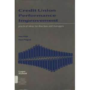 Credit Union Performance Improvement Practical Ideas for