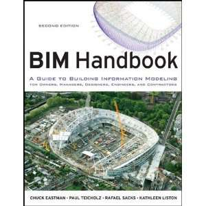 BIM Handbook A Guide to Building Information Modeling for