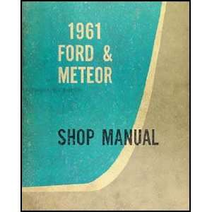 1961 Ford & Meteor Canadian Repair Shop Manual Galaxie