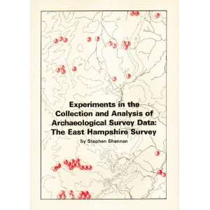 AND ANALYSIS OF ARCHAEOLOGICAL SURVEY DATA THE EAST HAMPSHIRE SURVEY