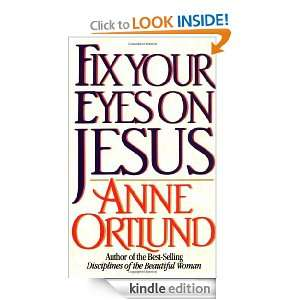 Fix Your Eyes on Jesus Anne Ortlund  Kindle Store