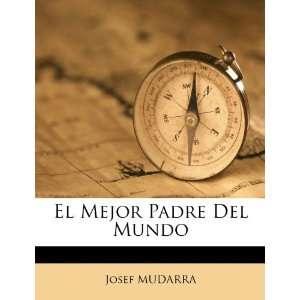 El Mejor Padre Del Mundo (Spanish Edition) (9781246105414