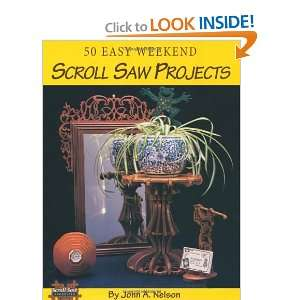 50 Easy Weekend Scroll Saw Projects [Paperback]: John
