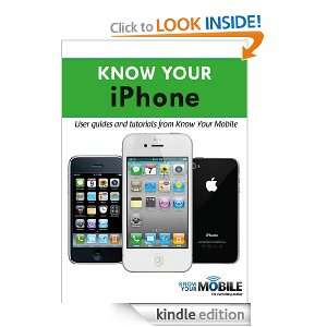 iPhone Tutorials and User Guides (Know Your Mobile) Know Your Mobile