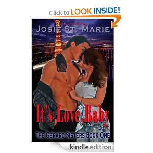Its Love, Baby (The Gerard Sisters): Josie St. Marie: