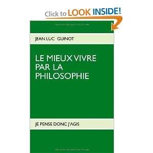 le mieux vivre par la philosophie (9782810612017): Jean