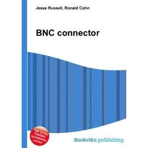 BNC connector Ronald Cohn Jesse Russell Books