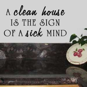 CLEAN HOUSE SICK MIND Vinyl Wall Room Decal Sticker Color Midnight