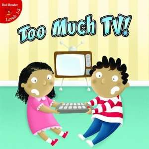 Too Much TV! (Little Birdie Books) (9781617418150) Gladys