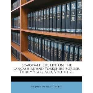 Thirty Years Ago, Volume 2 (9781278162799): Sir James Kay