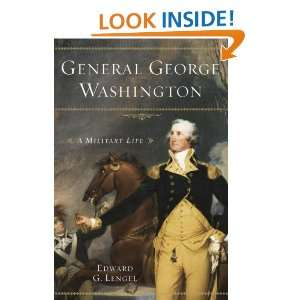 General George Washington A Military Life Edward G. Lengel Books