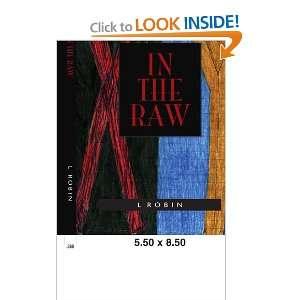 In The Raw (9781413440133) L Robinson Books