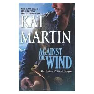 Against the Wind Kat Martin 9780778329190  Books