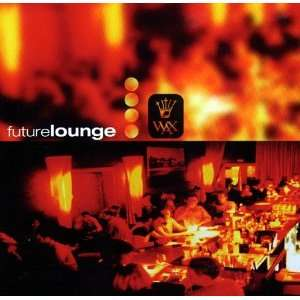 Future Lounge Vol. 1: Various:  Musik