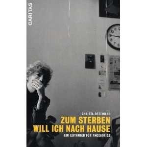 Ein Leitfaden für Angehörige  Christa Dettwiler Bücher