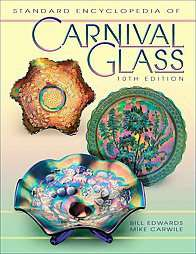 Standard Encyclopedia of Carnival Glass by Bill Edwards and Mike