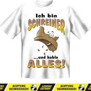 Sprüche Fun Tshirt Ich bin Schreiner  in weiss mit GRATIS