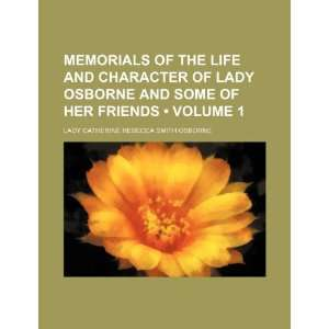 Memorials of the Life and Character of Lady Osborne and