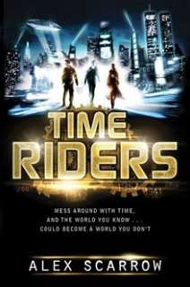 TimeRiders By Alex Scarrow   eBook   Kobo