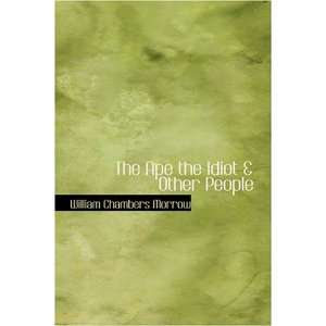 Idiot a Other People (9780554392127) William Chambers Morrow Books