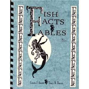 Fish Facts & Fables Linda J. Smith, Tracy R. Bacek Books