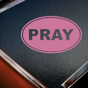 Pray EURO OVAL Pink Decal Car Truck Bumper Window Pink