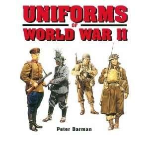 Uniforms of World War II [Hardcover] Peter Darman Books