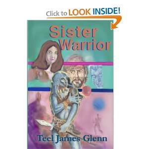 Sister Warrior (9781934258156) Teel James Glenn Books