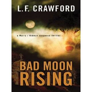 Bad Moon Rising (Five Star Mystery Series) by Louise Crawford (Feb 17