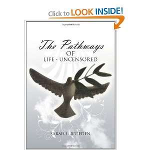 The Pathways of Life   Uncensored and over one million other books