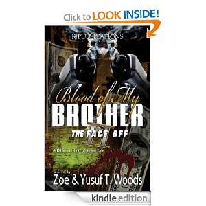 Blood of My Brother II: The Face Off: Yusuf Woods, Zoe Woods: