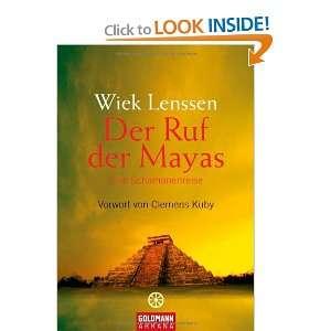 Der Ruf der Mayas (9783442218431): Wiek Lenssen: Books