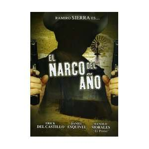 El Narco Del Ano: Ramiro Sierra, Erick Del Castillo