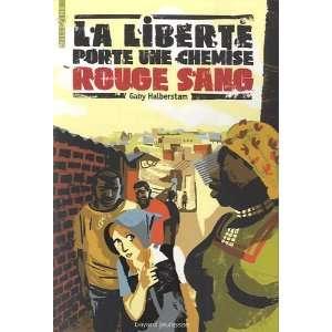La liberté porte une chemise rouge sang (French Edition