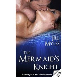 The Mermaids Knight (Once Upon a Time Travel) by Jill Myles (Aug 28