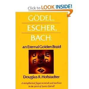 Gödel, Escher, Bach An Eternal Golden Braid