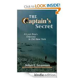 The Captains Secret A Lost Boys Odessy in Old New York John E