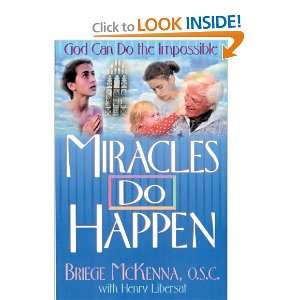 Miracles Do Happen (9780892833160): Briege Mc Kenna O.S.C