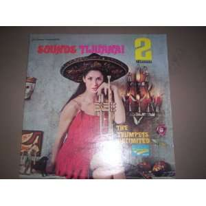 Sounds Tijuana!: THe Trumpets Unlimited: Music