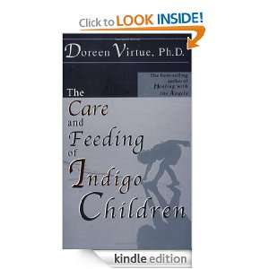 The Care and Feeding of Indigo Children Doreen Virtue