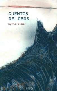 CUENTOS DE LOBOS   SYLVIE FOLMER. Resumen del libro y comentarios