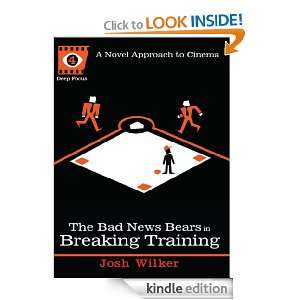 The Bad News Bears in Breaking Training (Deep Focus) Josh Wilker