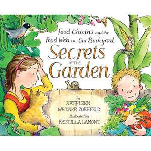 Secrets of the Garden: Food Chains and the Food Web in