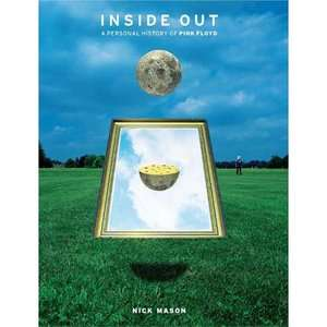 Inside Out A Personal History of Pink Floyd, Mason, Nick