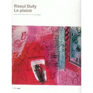 RAOUL DUFY LE PLAISIR COLLECTIF 9782759600434  Books