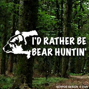 RATHER BE BEAR HUNTING big game sticker hunt decal