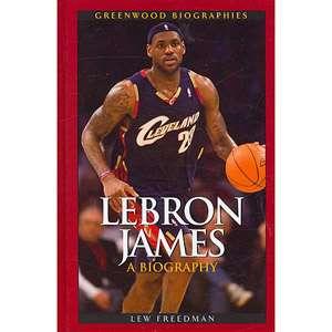 Lebron James A Biography